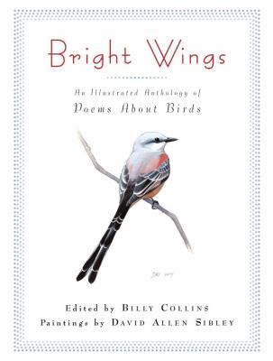 Bright Bright Wings An Illustrated Anthology of Poems about Birds  2012 edition cover