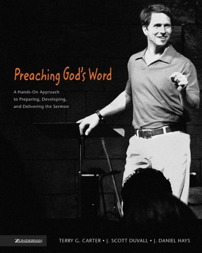 Preaching God's Word A Hands-On Approach to Preparing, Developing, and Delivering the Sermon  2005 edition cover