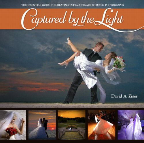 Captured by the Light The Essential Guide to Creating Extraordinary Wedding Photography  2010 edition cover