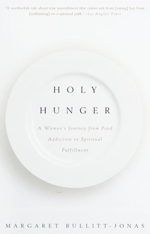 Holy Hunger A Woman's Journey from Food Addiction to Spiritual Fulfillment N/A edition cover