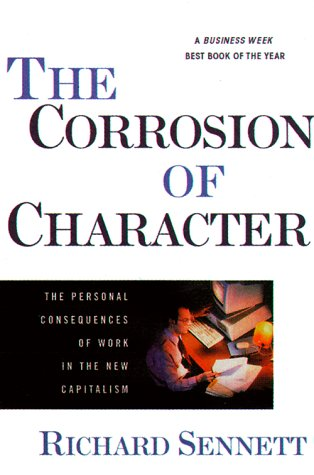 Corrosion of Character The Personal Consequences of Work in the New Capitalism  2000 edition cover