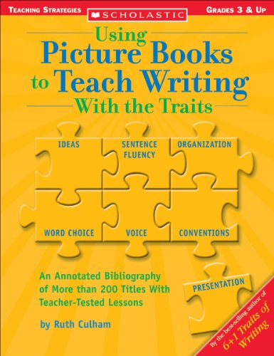 Using Picture Books to Teach Writing with the Traits Bibliography of More Than 200 Titles with Teacher-Tested Lessons  2004 (Annotated) edition cover