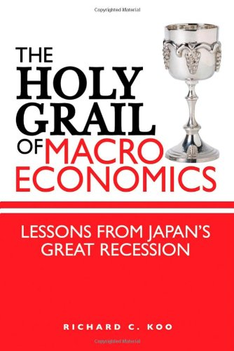 Holy Grail of Macroeconomics Lessons from Japan's Great Recession  2008 9780470823873 Front Cover