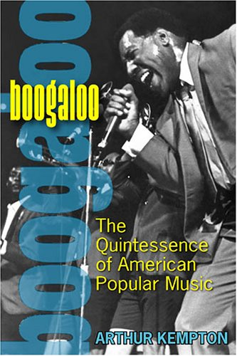 Boogaloo The Quintessence of American Popular Music  2005 edition cover