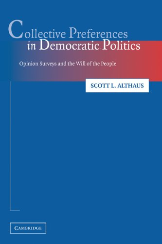 Collective Preferences in Democratic Politics Opinion Surveys and the Will of the People  2003 edition cover