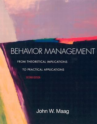 Behavior Management From Theoretical Implications to Practical Applications 2nd 2004 9780534608873 Front Cover