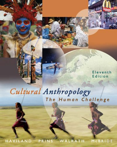 Cultural Anthropology The Human Challenge 11th 2005 (Revised) edition cover