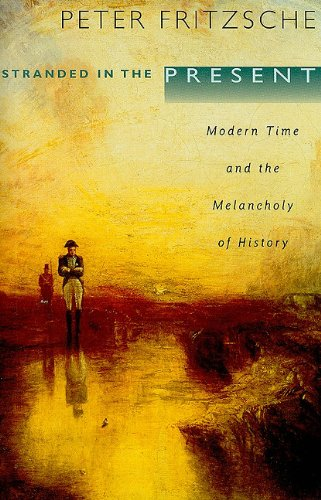 Stranded in the Present Modern Time and the Melancholy of History  2004 edition cover