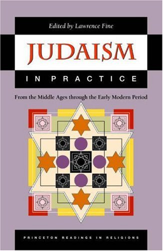 Judaism in Practice From the Middle Ages Through the Early Modern Period  2002 edition cover