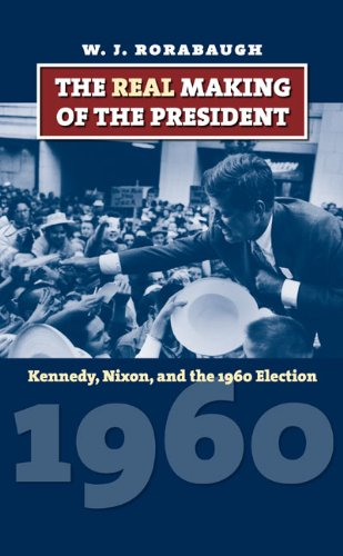 Real Making of the President Kennedy, Nixon, and the 1960 Election  2009 edition cover
