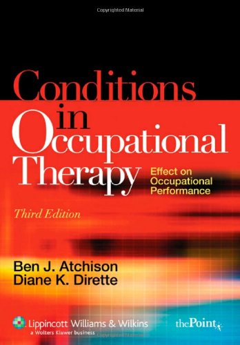 Conditions in Occupational Therapy Effect on Occupational Performance 3rd 2007 (Revised) edition cover