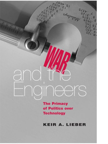 War and the Engineers The Primacy of Politics over Technology  2008 edition cover