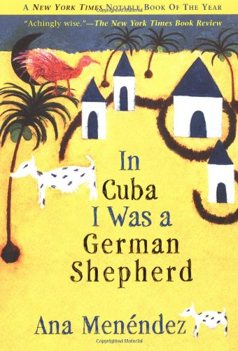 In Cuba I Was a German Shepherd  Reprint  edition cover