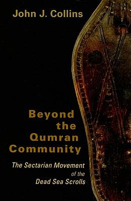 Beyond the Qumran Community The Sectarian Movement of the Dead Sea Scrolls  2010 edition cover