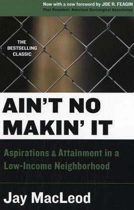 Ain't No Makin' It Aspirations of Attainment in a Low-Income Neighborhood 2nd 2004 (Revised) edition cover