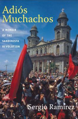 Adi�s Muchachos A Memoir of the Sandinista Revolution  2012 edition cover