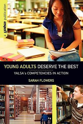 Young Adults Deserve the Best YALSA's Competencies in Action  2011 edition cover