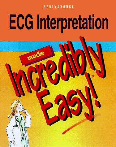 ECG Interpretation Made Incredibly Easy  N/A edition cover