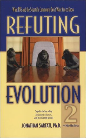 Refuting Evolution 2 : What PBS and the Scientific Community Don't Want You to Know 1st 2002 edition cover