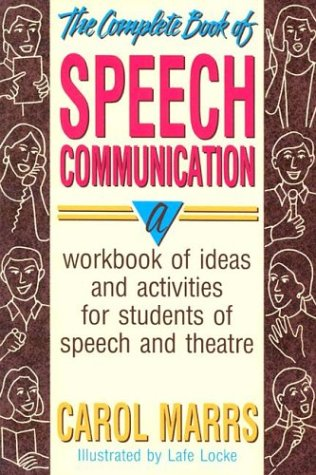 Complete Book of Speech Communication A Workbook of Ideas and Activities for Students of Speech and Theatre N/A edition cover
