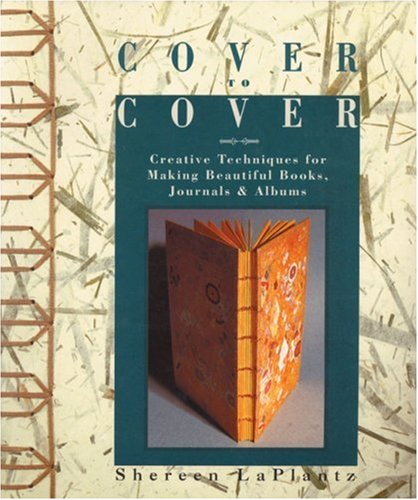 Cover to Cover Creative Techniques for Making Beautiful Books, Journals and Albums  2000 (Reprint) edition cover