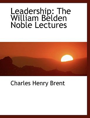 Leadership : The William Belden Noble Lectures N/A 9781115275873 Front Cover