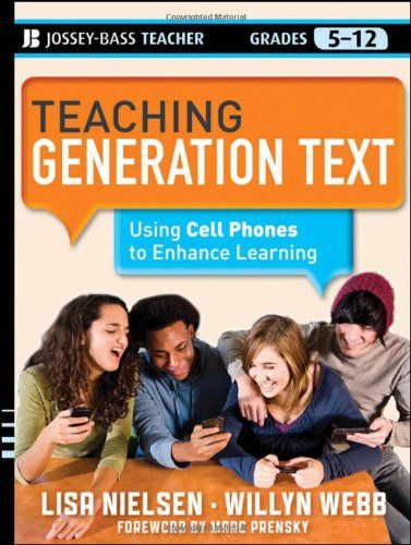 Teaching Generation Text Using Cell Phones to Enhance Learning  2012 edition cover