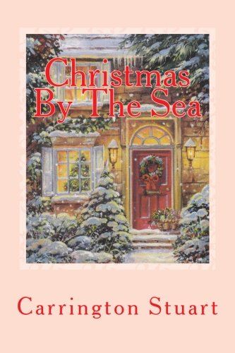 Christmas by the Sea:   2013 9781493775873 Front Cover