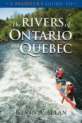 Paddler's Guide to the Rivers of Ontario and Quebec   2003 (Revised) 9781550463873 Front Cover