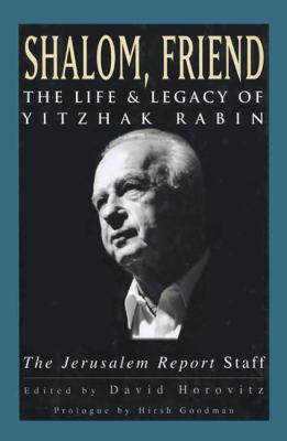 Shalom, Friend The Life and Legacy of Yitzhak Rabin  1996 9781557042873 Front Cover