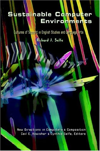 Sustainable Computer Environments Cultures of Support in English Studies and Language Arts  2004 edition cover