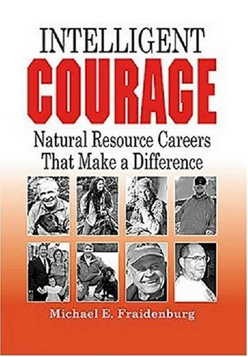 Intelligent Courage Natural Resource Careers That Make a Difference  2007 edition cover