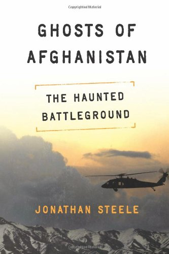 Ghosts of Afghanistan The Haunted Battleground  2011 edition cover