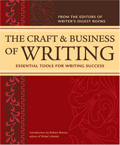 Craft and Business of Writing Essential Tools for Writing Success  2008 edition cover
