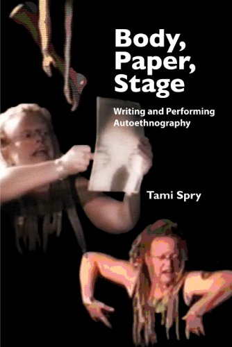 Body, Paper, Stage Writing and Performing Autoethnography  2011 edition cover