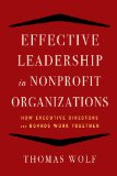 Effective Leadership in Nonprofit Organizations How Executive Directors and Boards Work Together  2014 edition cover