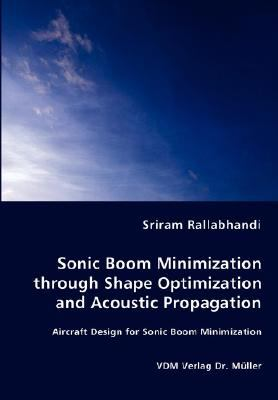 Sonic Boom Minimization Through Shape Optimization and Acoustic Propagation N/A edition cover