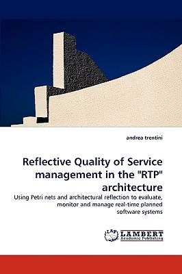 Reflective Quality of Service Management in the Rtp Architecture N/A 9783838370873 Front Cover
