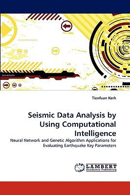 Seismic Data Analysis by Using Computational Intelligence N/A 9783838383873 Front Cover