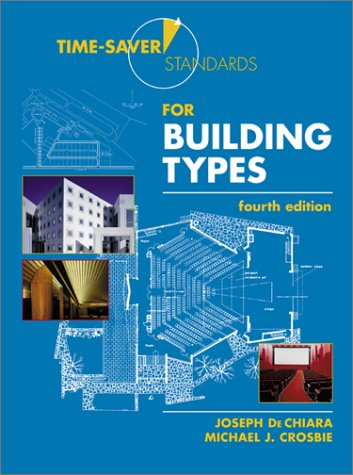 Time-Saver Standards for Building Types  4th 2001 9780070163874 Front Cover