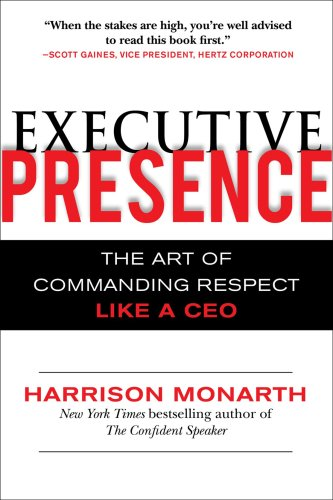 Executive Presence The Art of Commanding Respect Like a CEO  2010 edition cover