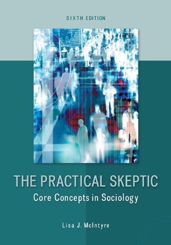 The Practical Skeptic: Core Concepts in Sociology  2013 9780078026874 Front Cover