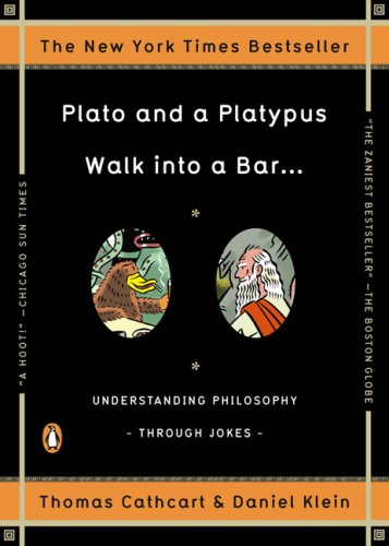 Plato and a Platypus Walk into a Bar... Understanding Philosophy Through Jokes  2008 edition cover