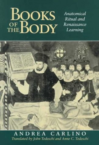 Books of the Body Anatomical Ritual and Renaissance Learning  1999 9780226092874 Front Cover