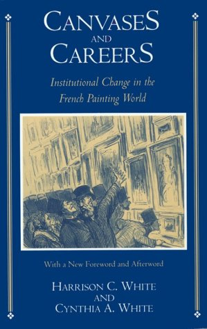 Canvases and Careers Institutional Change in the French Painting World N/A edition cover