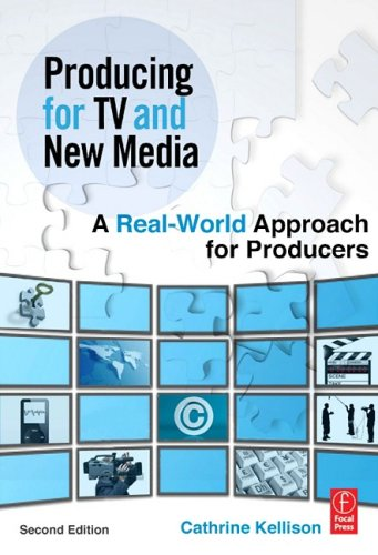 Producing for TV and New Media A Real-World Approach for Producers 2nd 2009 (Revised) 9780240810874 Front Cover