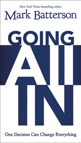 Going All In One Decision Can Change Everything  2013 9780310337874 Front Cover