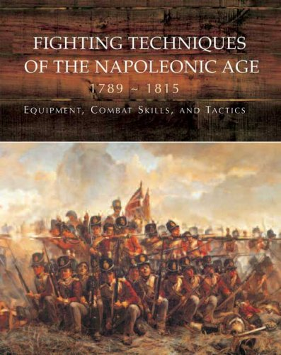 Fighting Techniques of the Napoleonic Age Equipment, Combat Skills, and Tactics N/A edition cover