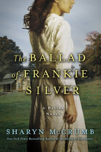 Ballad of Frankie Silver A Ballad Novel N/A 9780312388874 Front Cover