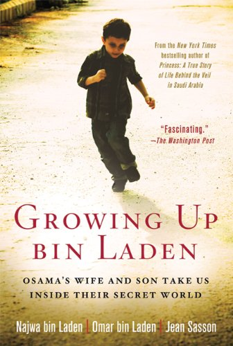 Growing up Bin Laden Osama's Wife and Son Take Us Inside Their Secret World N/A edition cover